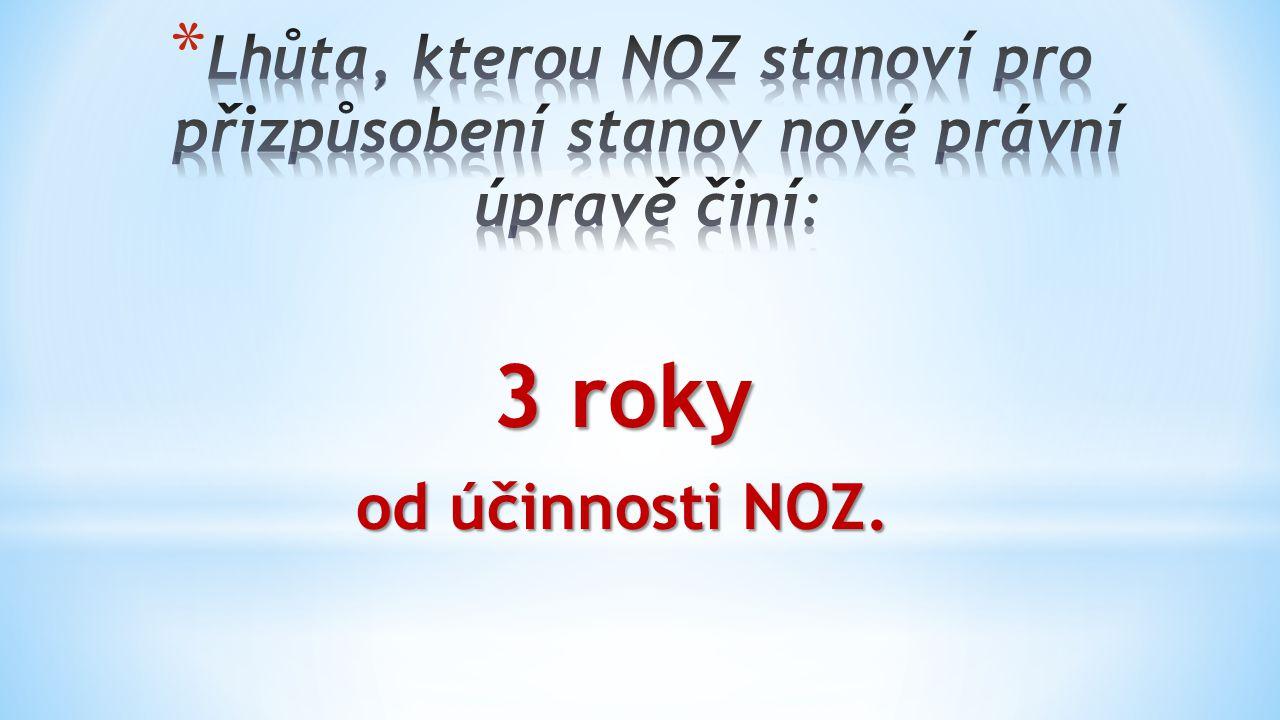 3 roky od účinnosti NOZ.