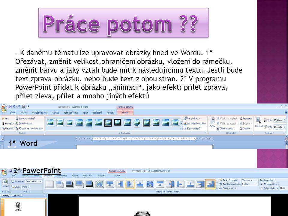 - K danému tématu lze upravovat obrázky hned ve Wordu.