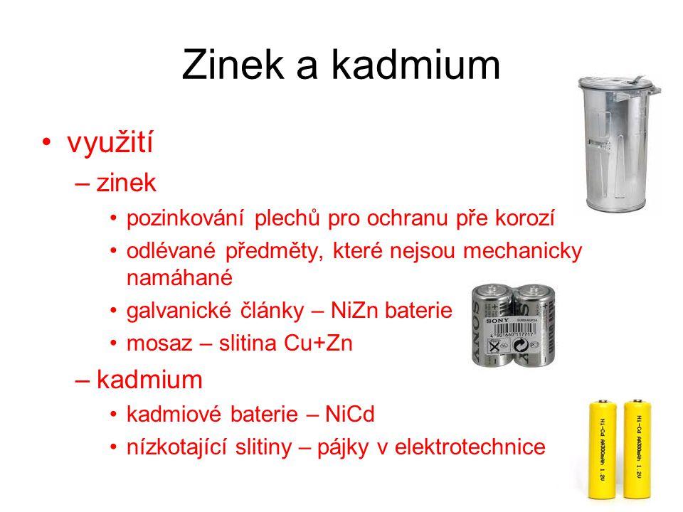 Zinek a kadmium využití –zinek pozinkování plechů pro ochranu pře korozí odlévané předměty, které nejsou mechanicky namáhané galvanické články – NiZn