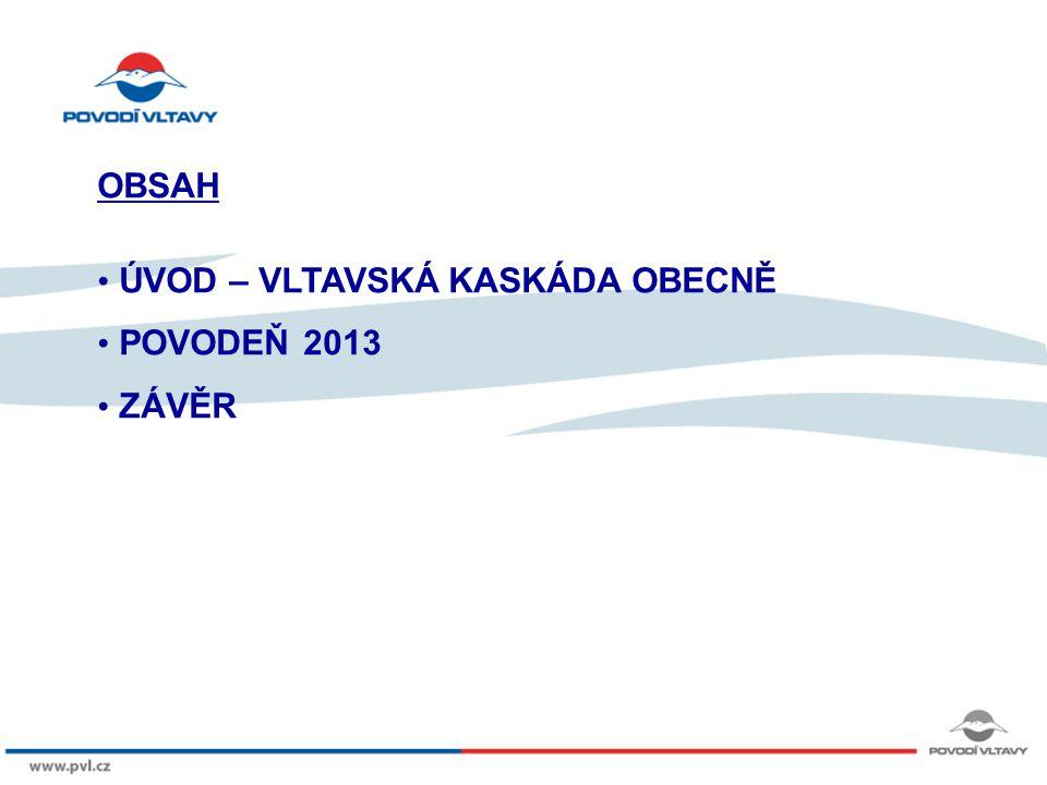Kliknutím lze upravit styl předlohy. 8/9/12 OBSAH ÚVOD – VLTAVSKÁ KASKÁDA OBECNĚ POVODEŇ 2013 ZÁVĚR
