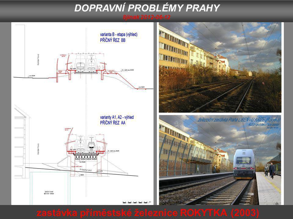 DOPRAVNÍ PROBLÉMY PRAHY 8jinak 2012-06-12 zastávka příměstské železnice ROKYTKA (2003)