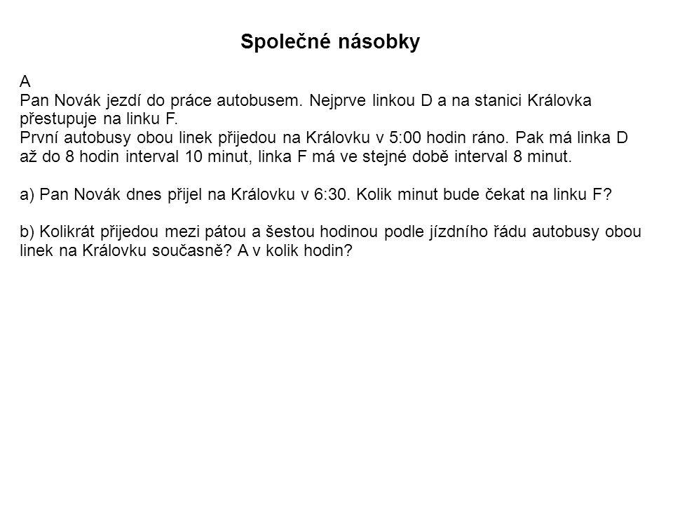 Společné násobky A Pan Novák jezdí do práce autobusem.