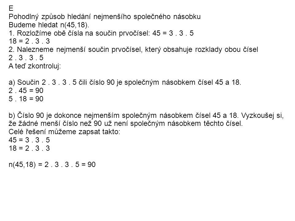 E Pohodlný způsob hledání nejmenšího společného násobku Budeme hledat n(45,18).