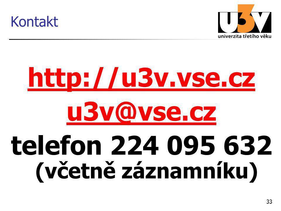 33 Kontakt http://u3v.vse.cz u3v@vse.cz telefon 224 095 632 (včetně záznamníku)