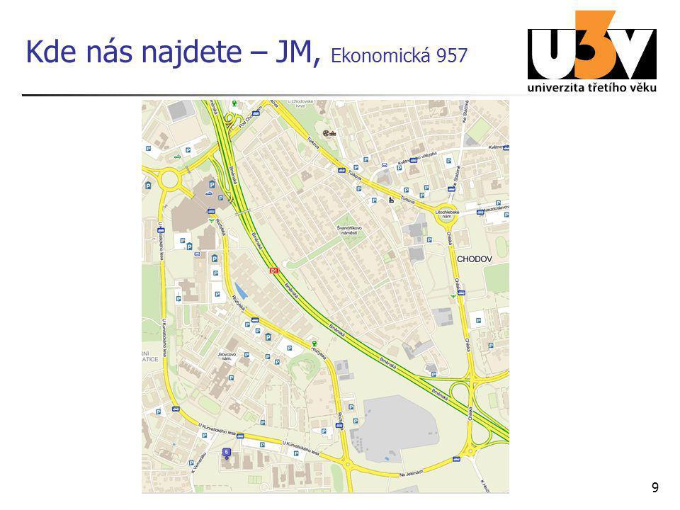 9 Kde nás najdete – JM, Ekonomická 957