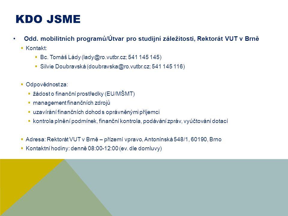 KDO JSME Studijní/zahraniční oddělení, děkanát FCH  Kontakt: Mgr.