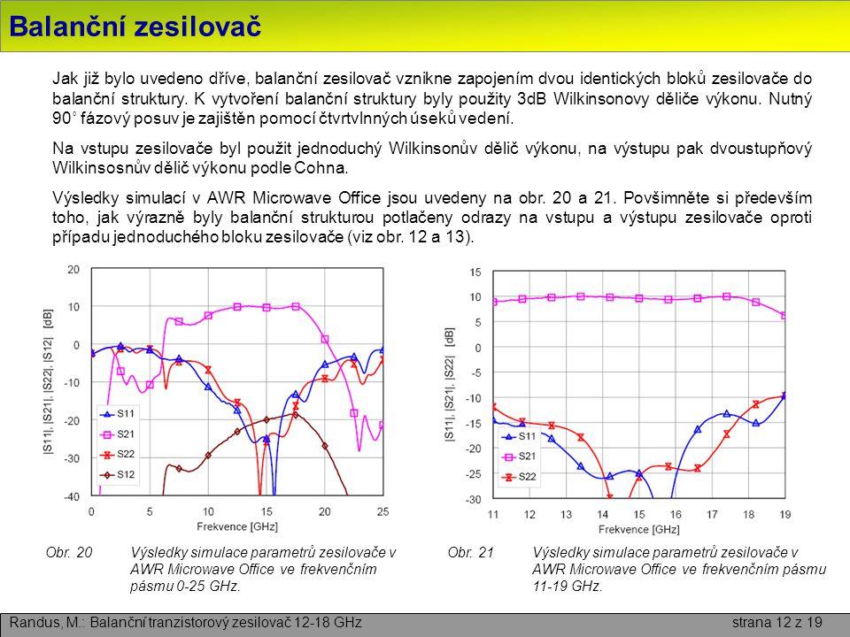 Balanční zesilovač Randus, M.: Balanční tranzistorový zesilovač 12-18 GHz strana 12 z 19 Jak již bylo uvedeno dříve, balanční zesilovač vznikne zapoje