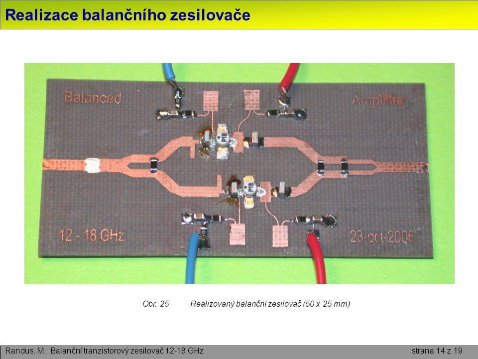 Realizace balančního zesilovače Randus, M.: Balanční tranzistorový zesilovač 12-18 GHz strana 14 z 19 Obr. 25Realizovaný balanční zesilovač (50 x 25 m