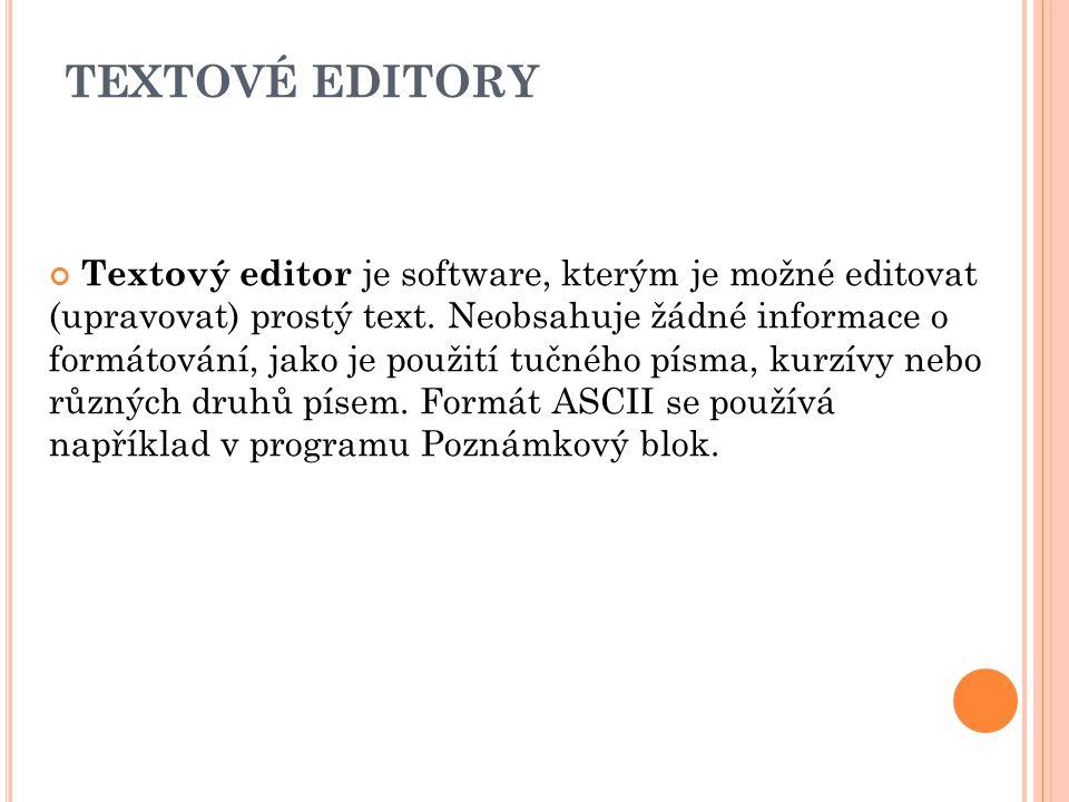 TEXTOVÉ EDITORY Textový editor je software, kterým je možné editovat (upravovat) prostý text.