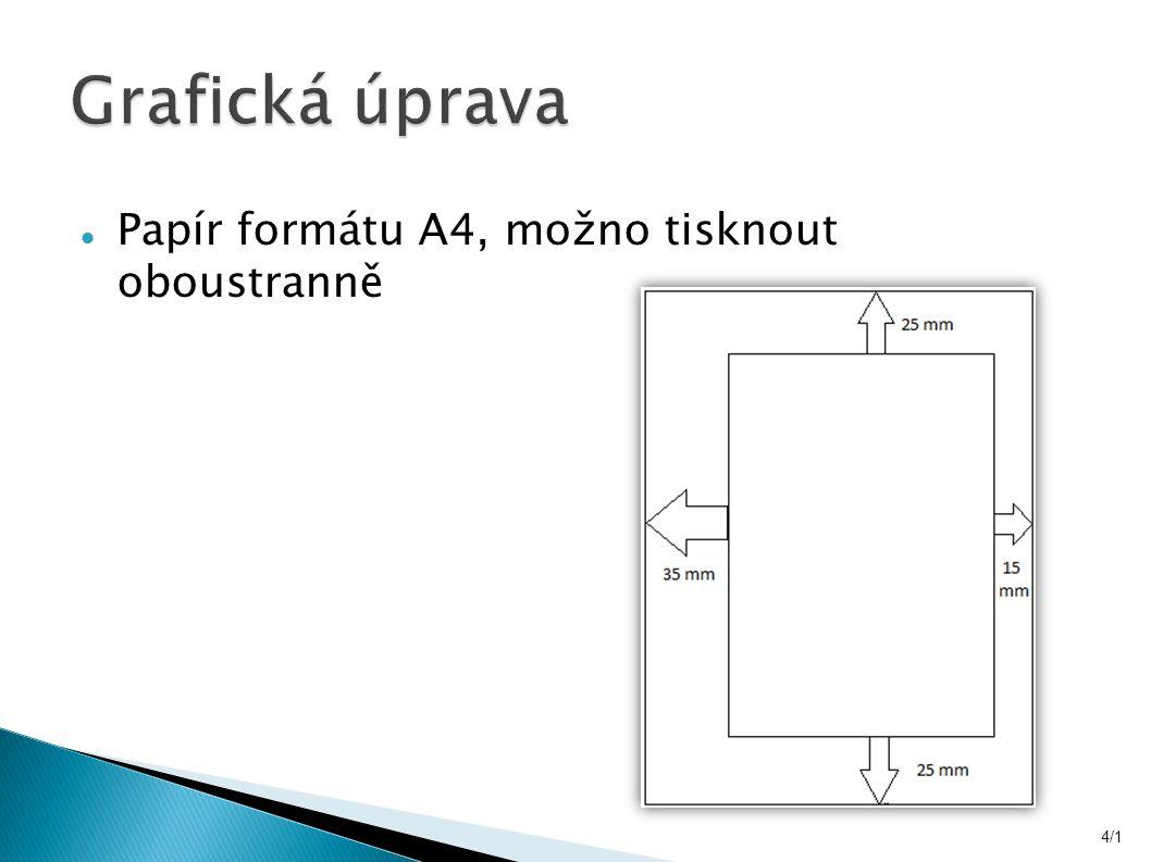 Papír formátu A4, možno tisknout oboustranně 4/1