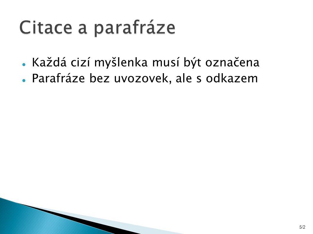 Každá cizí myšlenka musí být označena Parafráze bez uvozovek, ale s odkazem 5/2