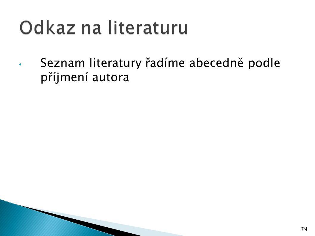 Seznam literatury řadíme abecedně podle příjmení autora 7/4