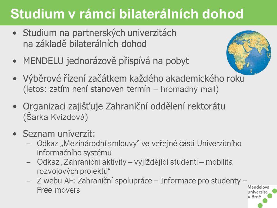 Studium v rámci bilaterálních dohod Studium na partnerských univerzitách na základě bilaterálních dohod MENDELU jednorázově přispívá na pobyt Výběrové