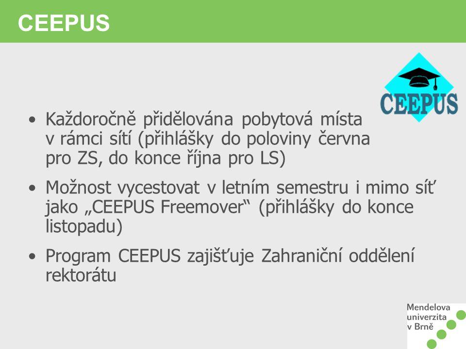 CEEPUS Každoročně přidělována pobytová místa v rámci sítí (přihlášky do poloviny června pro ZS, do konce října pro LS) Možnost vycestovat v letním sem