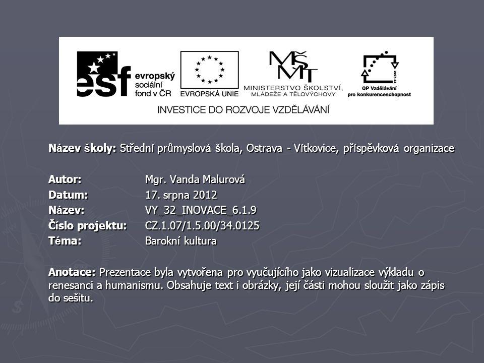 N á zev š koly: Středn í průmyslov á š kola, Ostrava - V í tkovice, př í spěvkov á organizace Autor: Mgr. Vanda Malurová Datum: 17. srpna 2012 N á zev