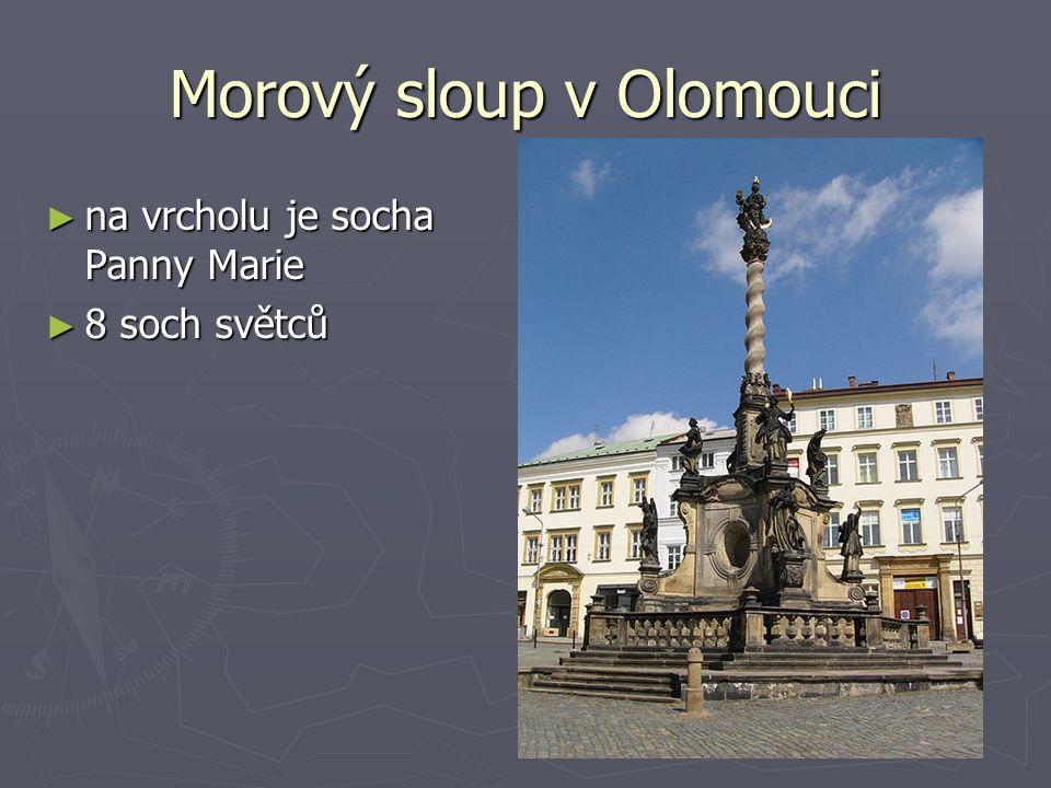 Morový sloup v Olomouci ► na vrcholu je socha Panny Marie ► 8 soch světců