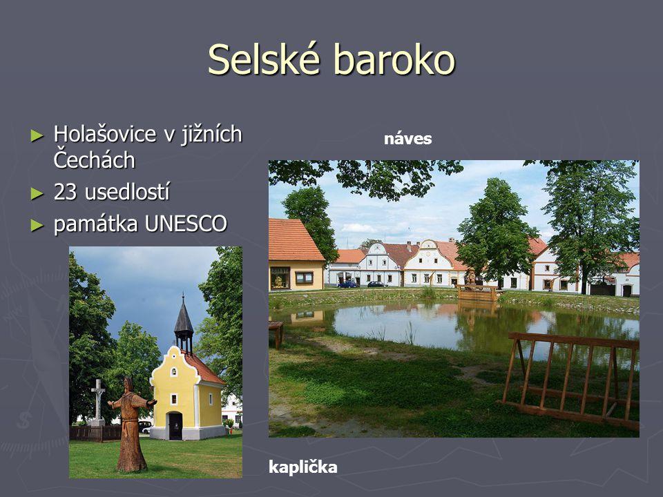 Selské baroko ► Holašovice v jižních Čechách ► 23 usedlostí ► památka UNESCO kaplička náves