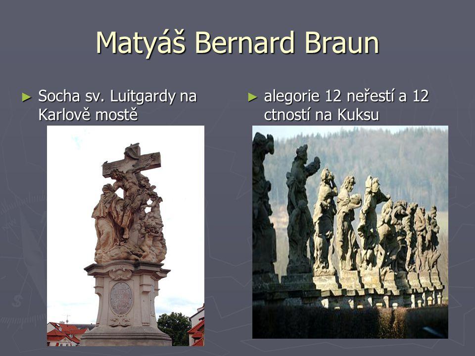 Matyáš Bernard Braun ► Socha sv. Luitgardy na Karlově mostě ► alegorie 12 neřestí a 12 ctností na Kuksu Sv. Luitgarda