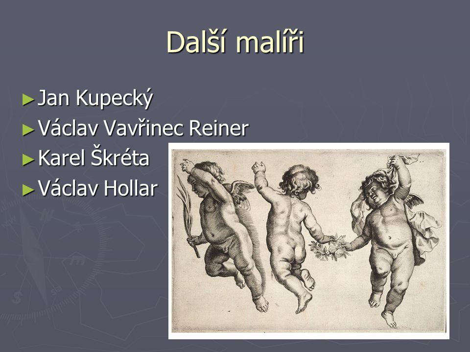Další malíři ► Jan Kupecký ► Václav Vavřinec Reiner ► Karel Škréta ► Václav Hollar