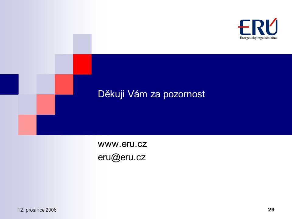 12. prosince 2006 29 Děkuji Vám za pozornost www.eru.cz eru@eru.cz