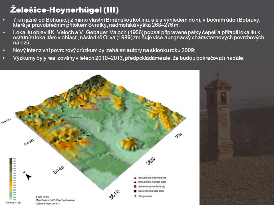 Želešice-Hoynerhügel (III) 7 km jižně od Bohunic, již mimo vlastní Brněnskou kotlinu, ale s výhledem do ní, v bočním údolí Bobravy, která je pravobřežním přítokem Svratky, nadmořská výška 268–276 m; Lokalitu objevili K.