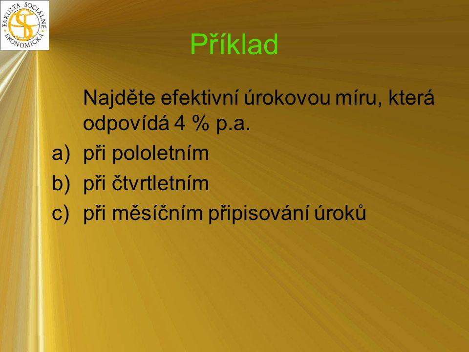 Řešení ČSH = SH – K SH = 650/(1+0,05) 1 + 650/(1+0,05) 2 +...