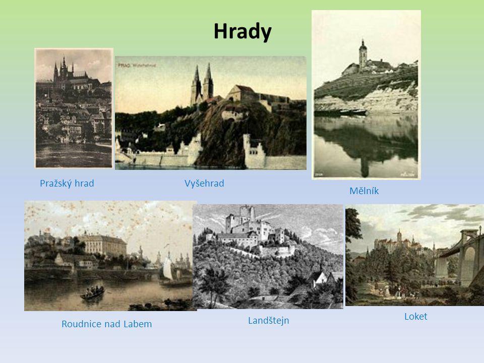 Hrady Pražský hradVyšehrad Mělník Roudnice nad Labem Landštejn Loket