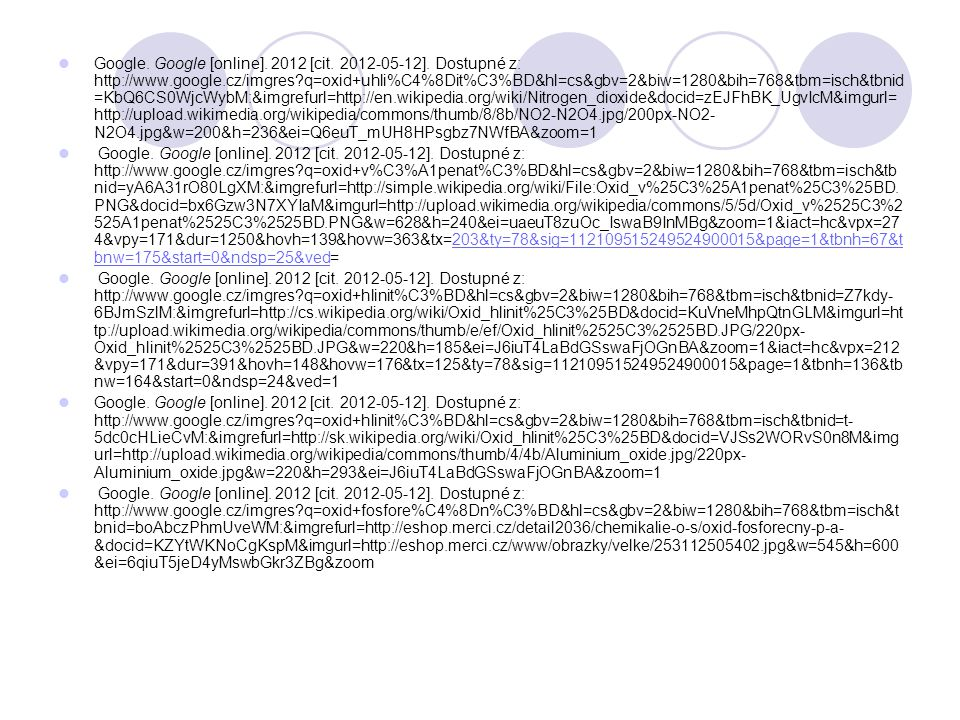 Google. Google [online]. 2012 [cit. 2012-05-12]. Dostupné z: http://www.google.cz/imgres?q=oxid+uhli%C4%8Dit%C3%BD&hl=cs&gbv=2&biw=1280&bih=768&tbm=is