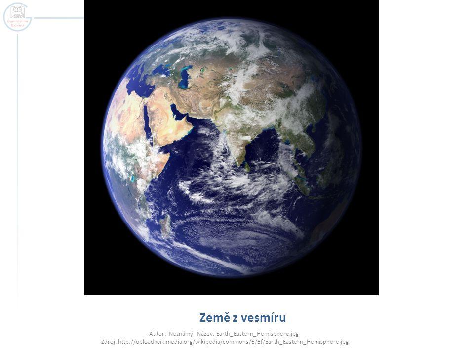 Země z vesmíru Autor: Neznámý Název: Earth_Eastern_Hemisphere.jpg Zdroj: http://upload.wikimedia.org/wikipedia/commons/6/6f/Earth_Eastern_Hemisphere.jpg