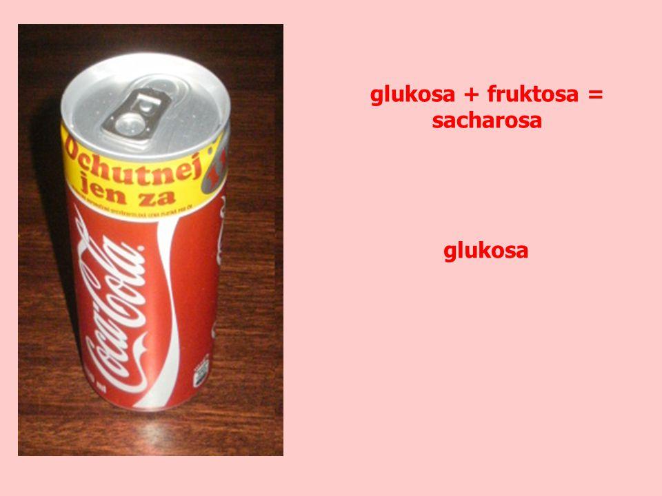 glukosa + fruktosa = sacharosa glukosa