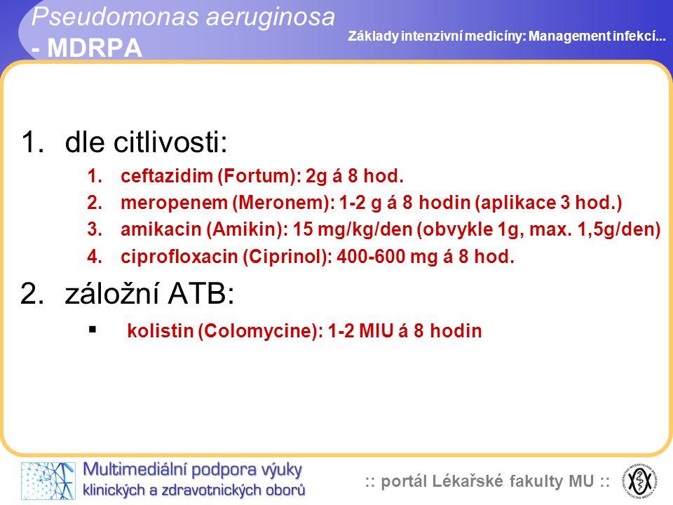 :: portál Lékařské fakulty MU :: 1.dle citlivosti: 1.ceftazidim (Fortum): 2g á 8 hod.