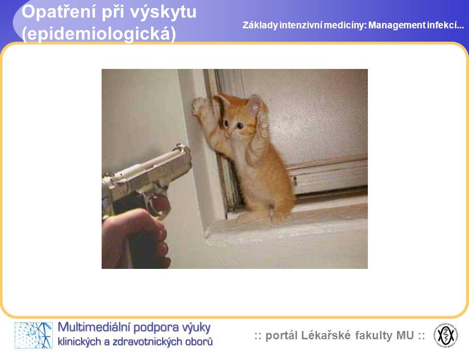 :: portál Lékařské fakulty MU :: Opatření při výskytu (epidemiologická) Základy intenzivní medicíny: Management infekcí...