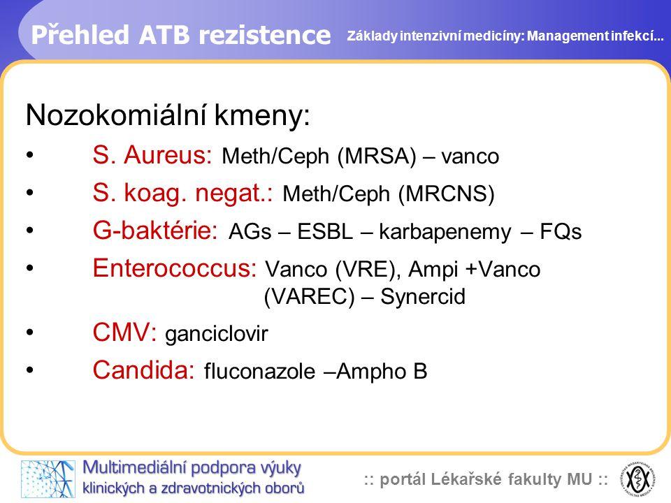 :: portál Lékařské fakulty MU :: Přehled ATB rezistence Nozokomiální kmeny: S.