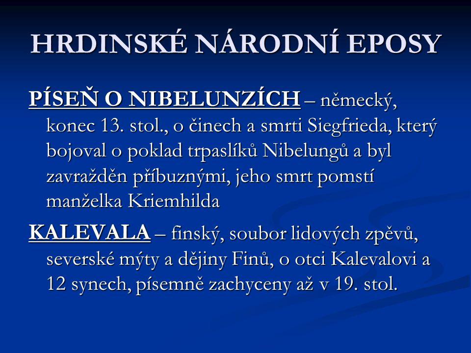 PÍSEŇ O NIBELUNZÍCH – německý, konec 13. stol., o činech a smrti Siegfrieda, který bojoval o poklad trpaslíků Nibelungů a byl zavražděn příbuznými, je