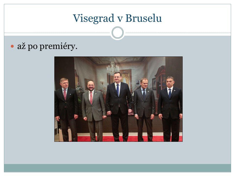 Visegrad v Bruselu až po premiéry.