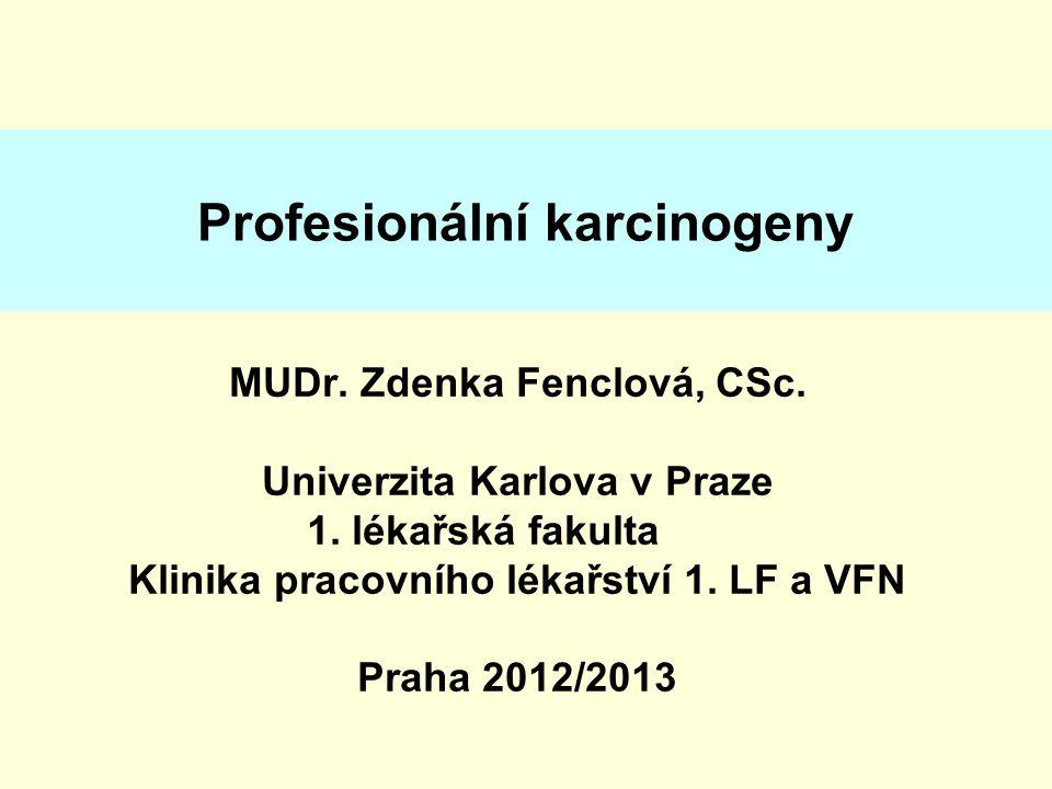 Profesionální karcinogeny MUDr.Zdenka Fenclová, CSc.