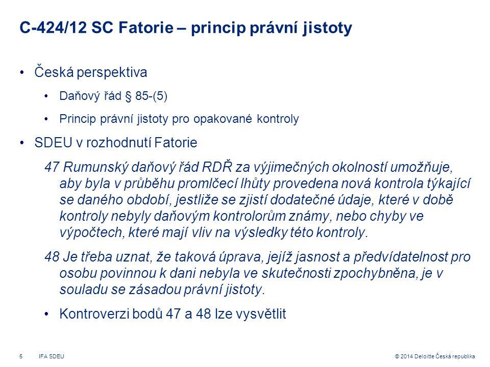 6© 2014 Deloitte Česká republika C-424/12 SC Fatorie – další zavádějící tvrzení SDEU Šlo o opakovanou kontrolu.