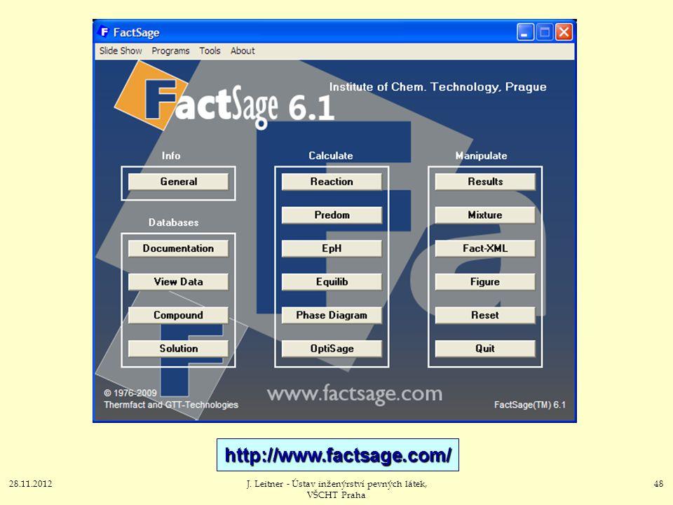 28.11.2012J. Leitner - Ústav inženýrství pevných látek, VŠCHT Praha 48 http://www.factsage.com/