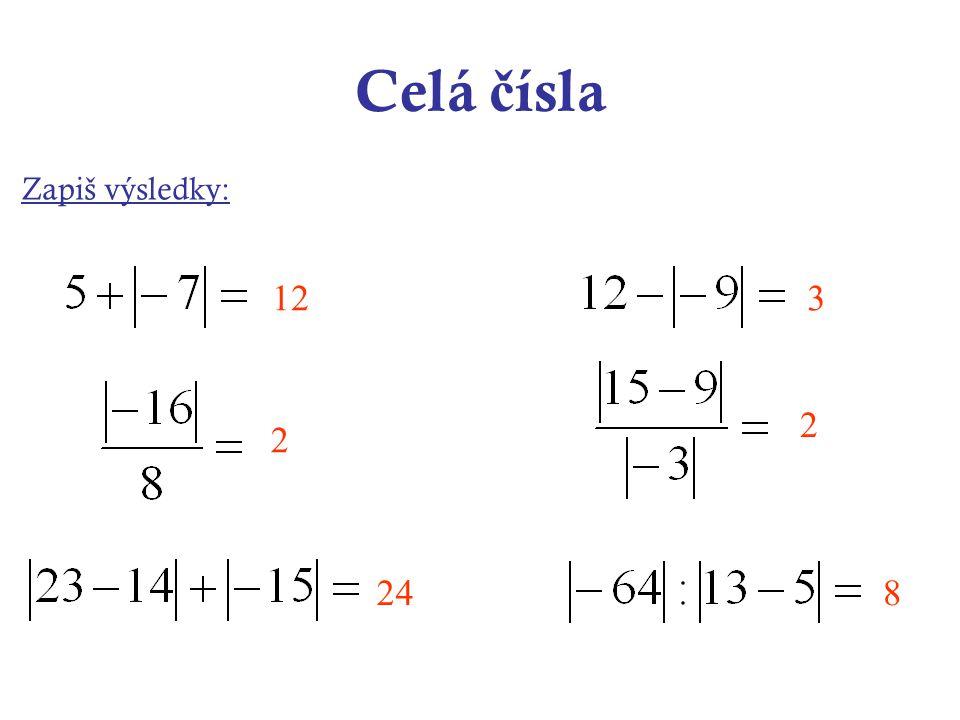 Celá č ísla Vyzna č na č íselné ose všechna celá č ísla, pro která platí : 3-3 4-43-321-2 1