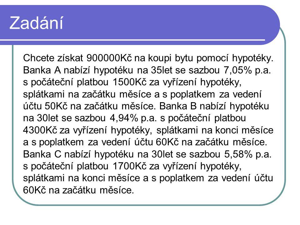Odpovědi Shrnutí hodnot kritéria: Banka A = 7,1585132% Banka B = 5,1006067% Banka C = 5,7322486% Vybereme banku B, protože má nejnižší hodnotu vnitřního výnosového procenta, a to nám říká, za jak velkou míru si ve skutečnosti od banky peníze půjčíme.