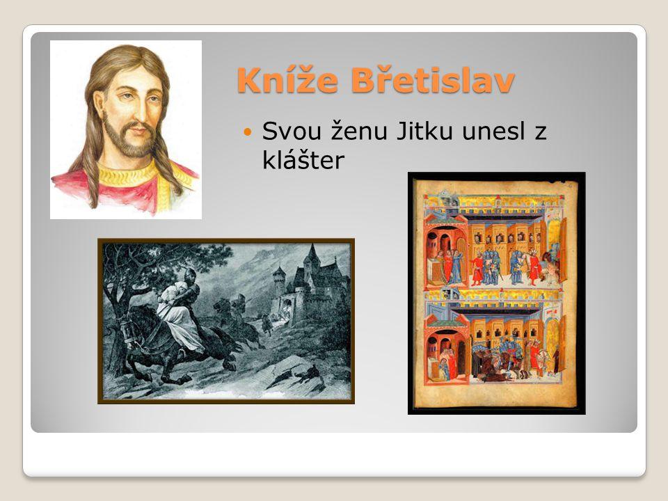 Kníže Břetislav Svou ženu Jitku unesl z klášter