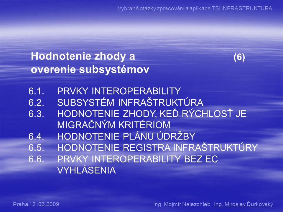 Hodnotenie zhody a overenie subsystémov (6) 6.1.PRVKY INTEROPERABILITY 6.2.