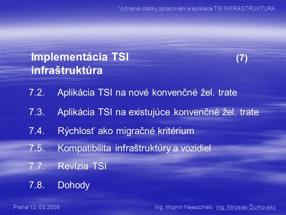 Implementácia TSI infraštruktúra (7) 7.2.Aplikácia TSI na nové konvenčné žel.