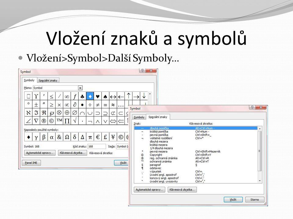 Vložení znaků a symbolů Vložení>Symbol>Další Symboly…