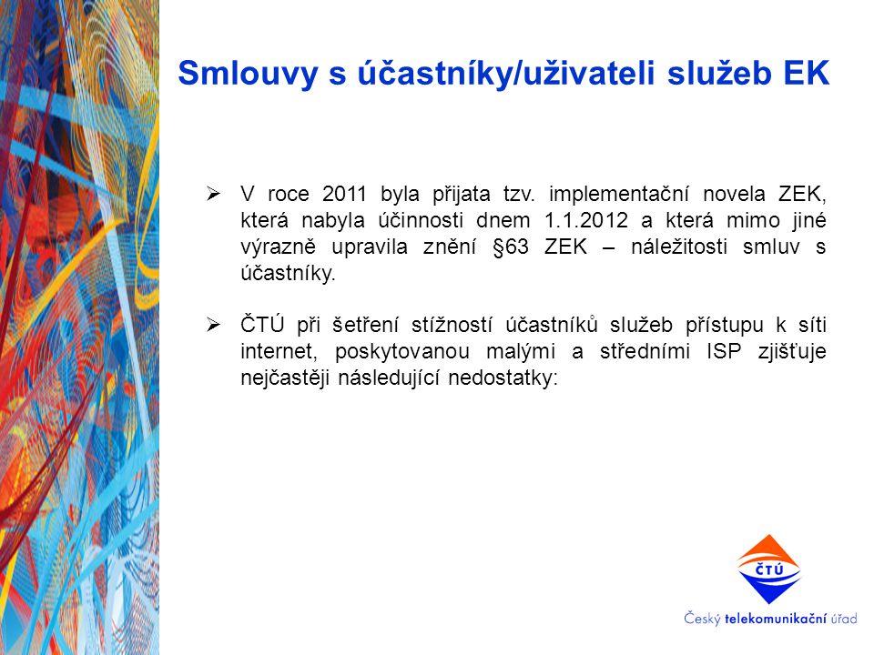 Smlouvy s účastníky/uživateli služeb EK  V roce 2011 byla přijata tzv. implementační novela ZEK, která nabyla účinnosti dnem 1.1.2012 a která mimo ji