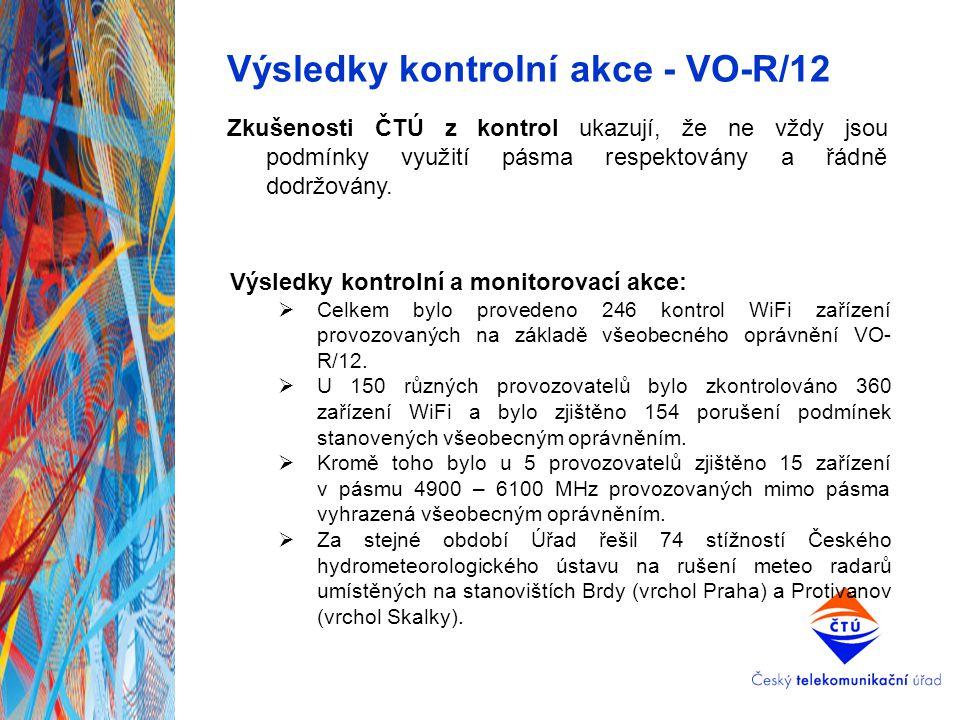 Výsledky kontrolní akce - VO-R/12 Zkušenosti ČTÚ z kontrol ukazují, že ne vždy jsou podmínky využití pásma respektovány a řádně dodržovány. Výsledky k