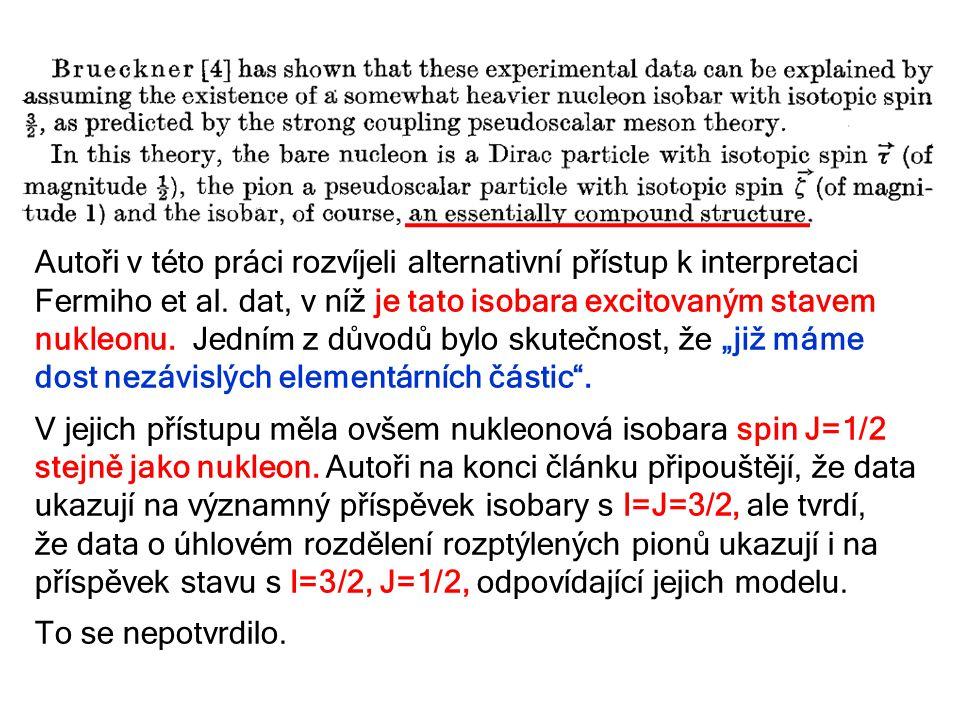 Autoři v této práci rozvíjeli alternativní přístup k interpretaci Fermiho et al.