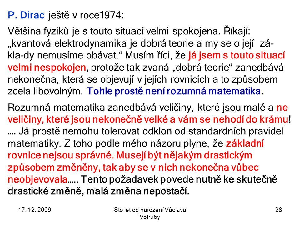 17. 12. 2009Sto let od narození Václava Votruby 28 P.