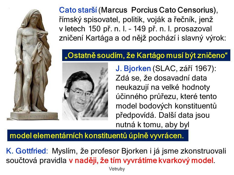 """""""Ostatně soudím, že Kartágo musí být zničeno Cato starší (Marcus Porcius Cato Censorius), římský spisovatel, politik, voják a řečník, jenž v letech 150 př."""