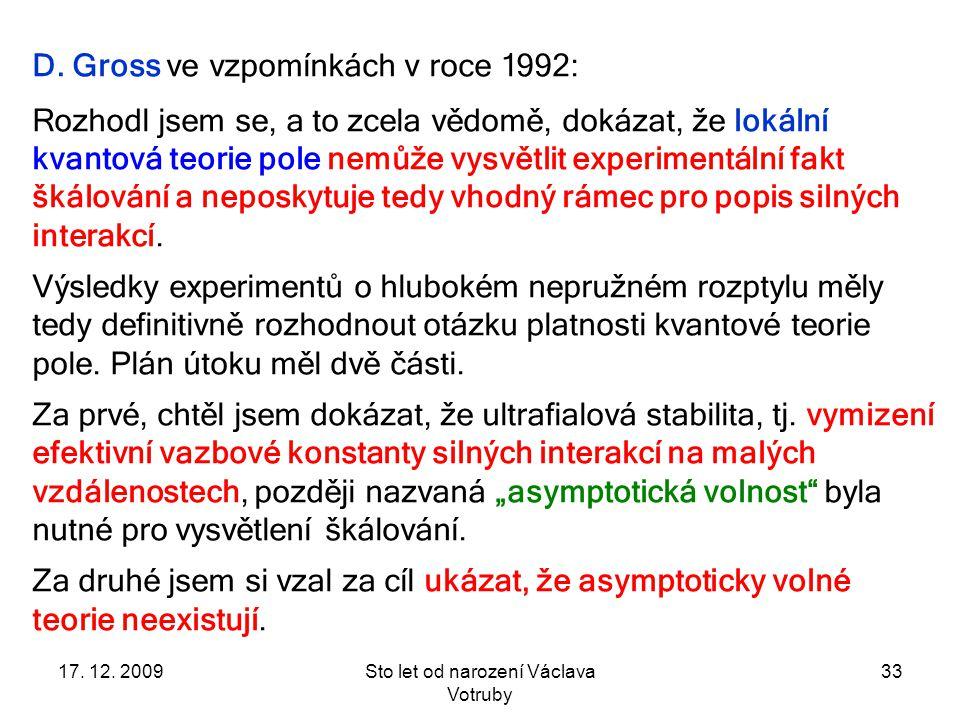 17. 12. 2009Sto let od narození Václava Votruby 33 D.